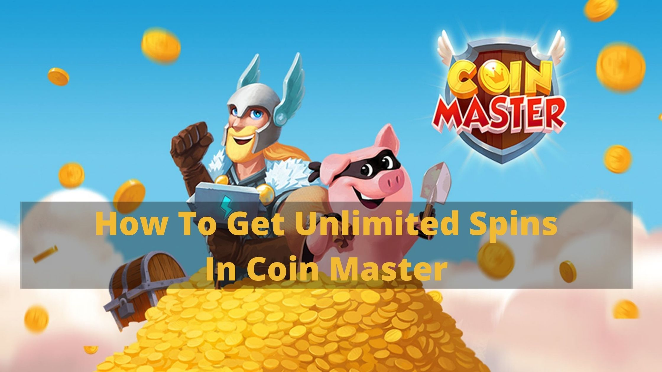 How To Get Unlimited Spins in Coin Master